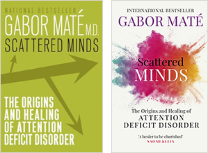 Scattered Minds: Best-selling book by Dr. Gabor Maté
